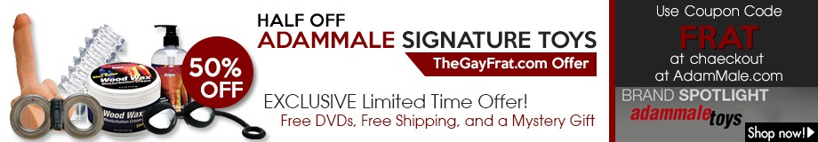 HALF OFF AdamMale Signature Toys | Exclusive TheGayFrat.com Offer